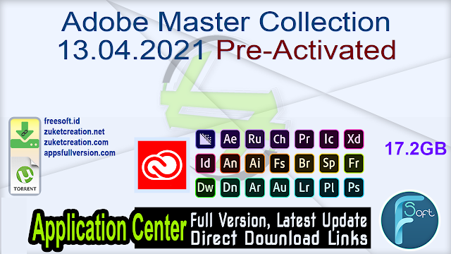 Adobe Master Collection 13.04.2021 Pre-Activated _ ZcTeam.id