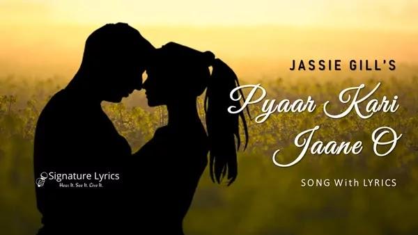 Pyaar Kari Jaane O Lyrics - Jassie Gill | Vikas | Raj Fatehpur | Sunny Vik