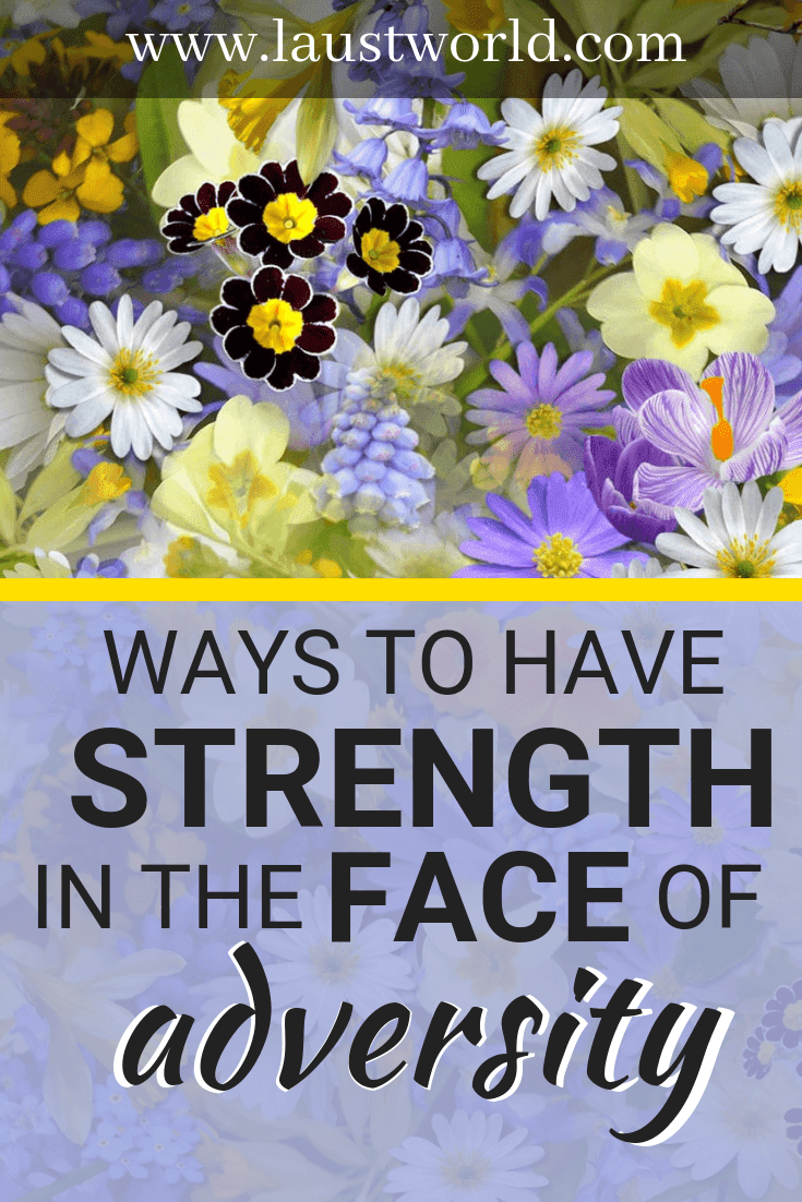 Pinterest image that says ways to have strenght in the face of adversity