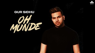Oh Munde Lyrics - Gur Sidhu