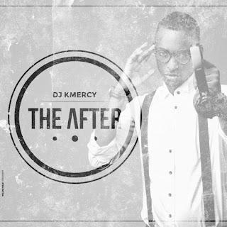 DJ Kmercy - The After