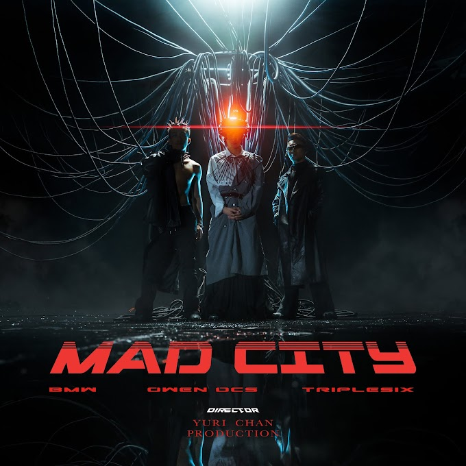 """Discover """"MAD CITY"""" By TripleSix ft. BMW, Owen奧雲OCS"""