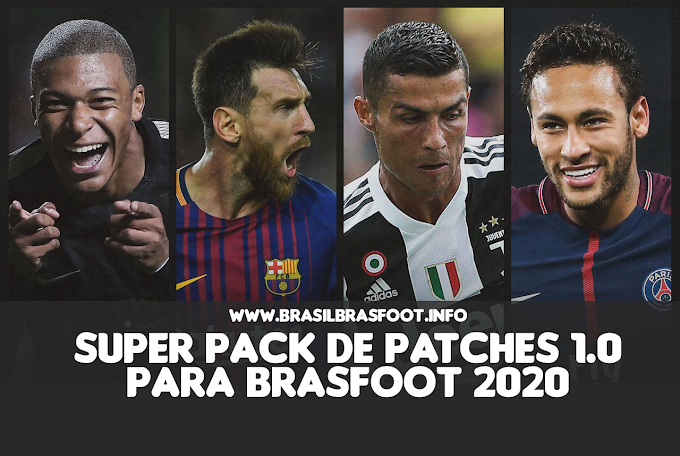 Super Pack de Patches 1.0 para Brasfoot 2020 (PC e Mobile)
