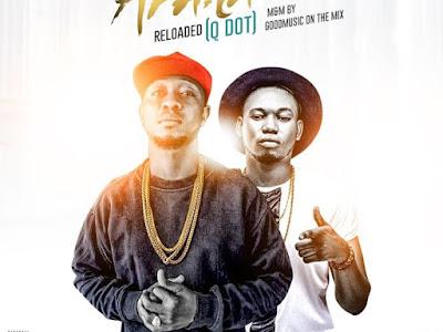 [MUSIC] Ayolat Kkenny Ft Qdot - Afarawe Reloaded