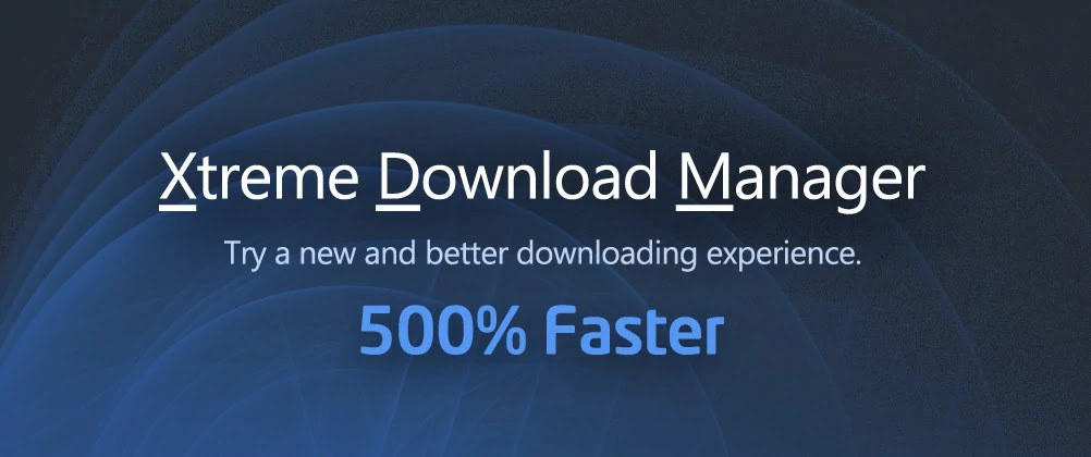 Xtreme Download Manager - Increase your Download Speed Now 500 % Faster