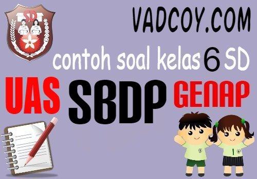 Contoh Soal UAS/PAT Pelajaran SBdP Kelas 6 SD Tahun Ajaran 2020/2021