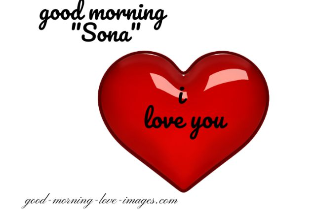 good morning sona i love you