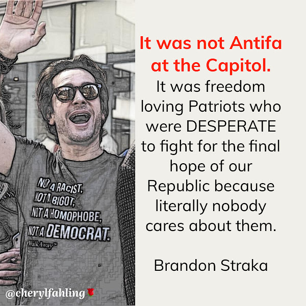 It was not Antifa at the Capitol. It was freedom loving Patriots who were DESPERATE to fight for the final hope of our Republic because literally nobody cares about them. — Brandon Straka