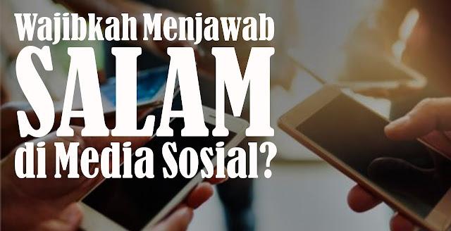 Bagaimana Hukum Menjawab Salam atau Ucapan Inna Lillahi di Medsos?