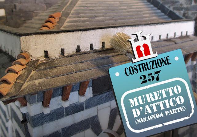 Costruzione 257: muretto d'attico (seconda parte)