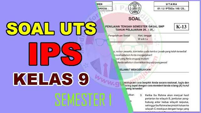 Soal UTS IPS Kelas 9 Semester 1 dan Kunci Jawaban Tahun 2022