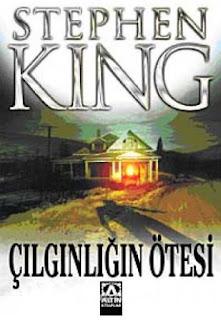 Stephen King - Çılgınlığın Ötesi