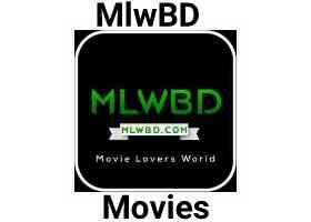 MLWBD: MlwBD Movie Download HD, Website, App, Bollywood, Hollywood MLWBD.com