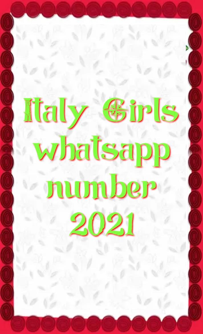 italy girl whatsapp number 2021, Girl whatsapp number list, italy single ladies whatsapp numbers, italy girl whatsapp number Facebook, italy girl whatsapp number 2021, italy Girl WhatsApp Group Link 2021, italy School Girl Facebook id, italy single ladies whatsapp numbers, italy WhatsApp group link, italy whatsapp number girl, italy whatsapp group,