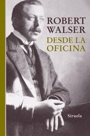 """Desde la oficina"" - Robert Walser"
