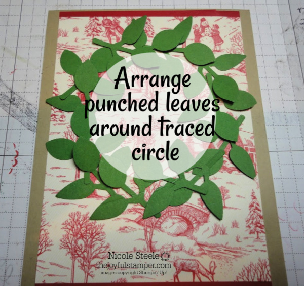 How to make a wreath on a card: arrange punched leaves around traced circle | photo tutorial by Nicole Steele The Joyful Stamper