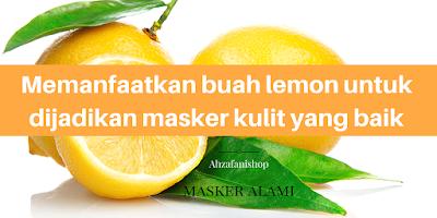 Memanfaatkan buah lemon untuk dijadikan masker kulit yang baik