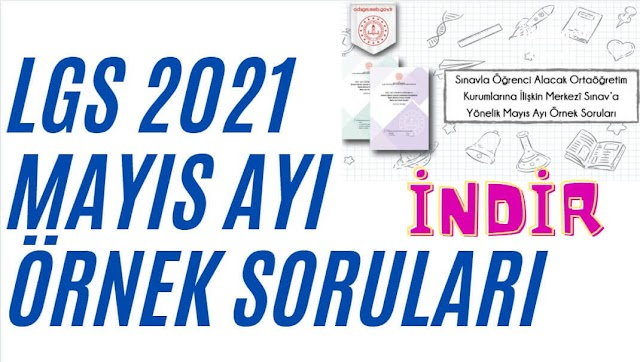 2021 MAYIS AYI LGS ÖRNEK SORULARI YAYINLANDI. LGS MAYIS AYI ÖRNEK SORULARINI İNDİR