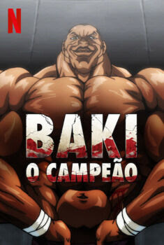 Baki: O Campeão 1ª Temporada Torrent – WEB-DL 1080p Dual Áudio