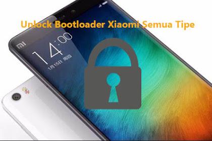 Cara Unlock Bootloader (UBL) Di Xiaomi Semua Tipe