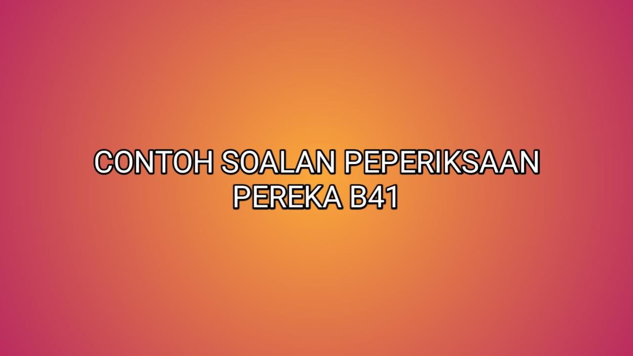 Contoh Soalan Peperiksaan Pereka B41 2021