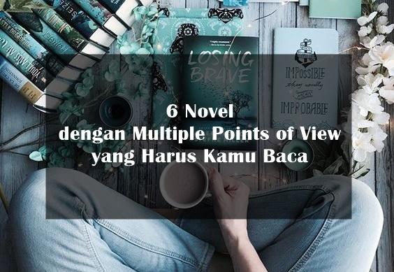 6 Novel dengan Multiple Points of View yang Harus Kamu Baca