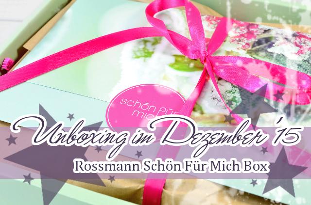 Rossmann Schön Für Mich Box im Dezember 2015