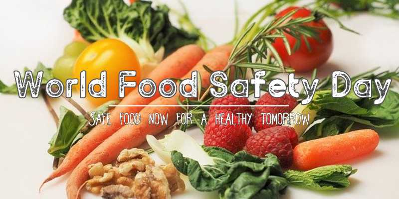 World Food Safety Day 2021 – History, Theme, Slogans, posters and how to observe effectively