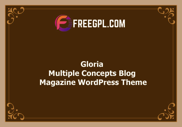 Gloria - Multiple Concepts Blog Magazine WordPress Theme Nulled Download Free