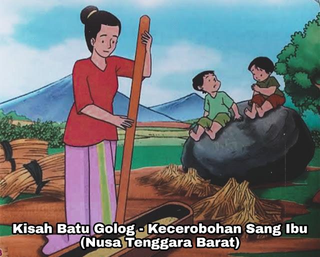 Kisah Batu Golog – Kecerobohan Sang Ibu (Legenda Nusa Tenggara Barat)