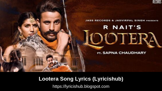Lootera Song Lyrics | R Nait Ft.Sapna Chaudhary | Afsana Khan | B2gether | New Songs | Jass Records(Lyricishub)