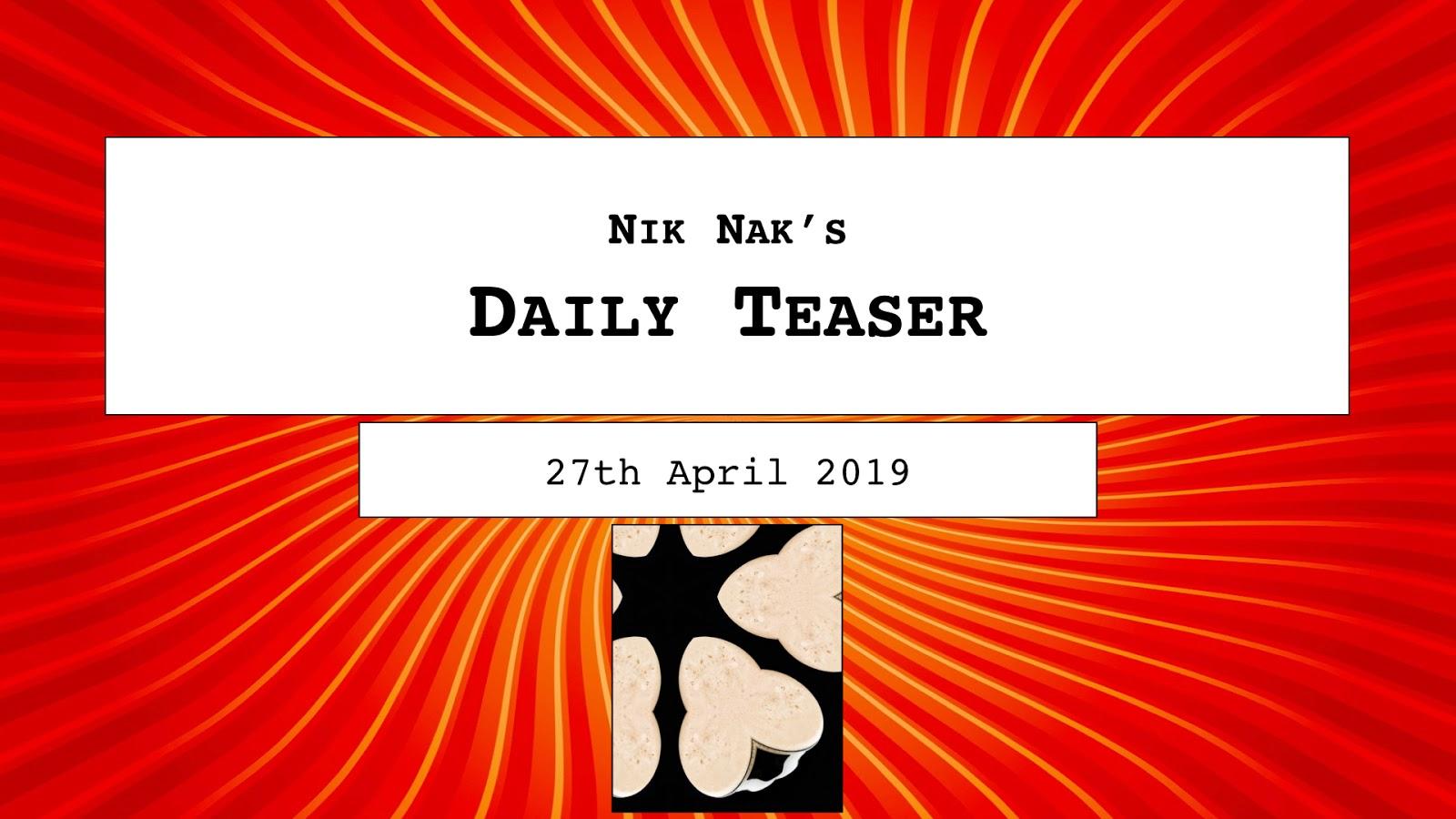 37951c3bb Nik Nak's Old Peculiar: Nik Nak's Daily Teaser — 27th April, 2019