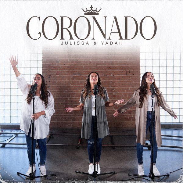 Yadah – Coronado (Feat.Julissa) (Single) 2021 (Exclusivo WC)