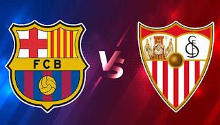 مشاهدة مباراة اشبيلية وبرشلونة اليوم الاحد الدوري الاسباني الممتاز