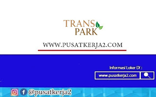 Lowongan Kerja Jakarta Trans Park Desember Tahun 2020