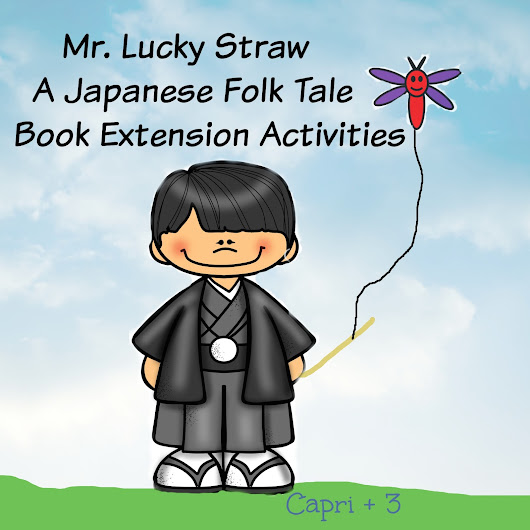 Capri + 3: Mr. Lucky Straw, A Japanese Folk Tale-Book Extension Activities