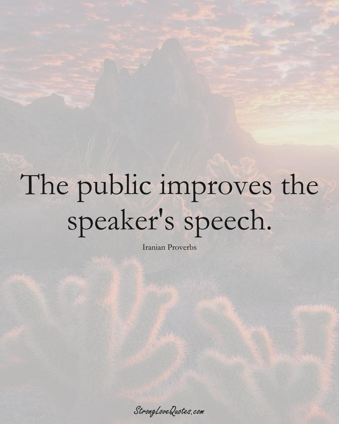 The public improves the speaker's speech. (Iranian Sayings);  #MiddleEasternSayings