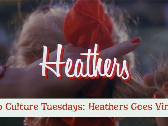 Pop Culture Tuesdays: Heathers Goes Vintage