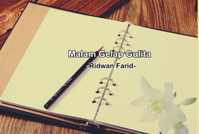 Malam Gelap Gulita - Ridwan Farid | Puisi #Quotes