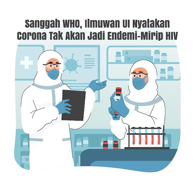 Sanggah WHO, Ilmuwan UI Nyatakan Corona Tak Akan Jadi Endemi Mirip HIV
