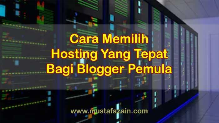 Cara Memilih Web Hosting Yang Tepat Bagi Blogger Pemula