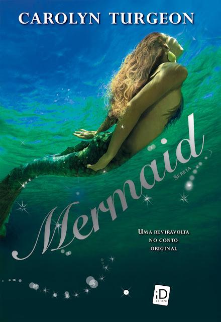 """News: """"Mermaid - Uma reviravolta no conto original"""", da autora Carolyn Turgeon. 8"""