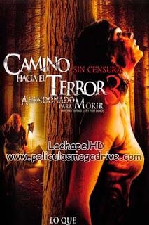 Camino Hacia el Terror 3 Abandonado Para Morir (2009) HD 1080P Latino-Inglés  [Google Drive] LachapelHD