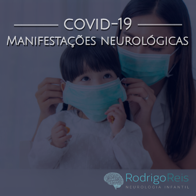 COVID19 - Manifestacoes neurologicas