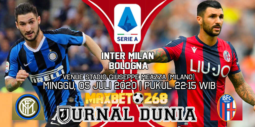 Prediksi Inter Milan vs Bologna 05 Juli 2020 Pukul 22:15 WIB