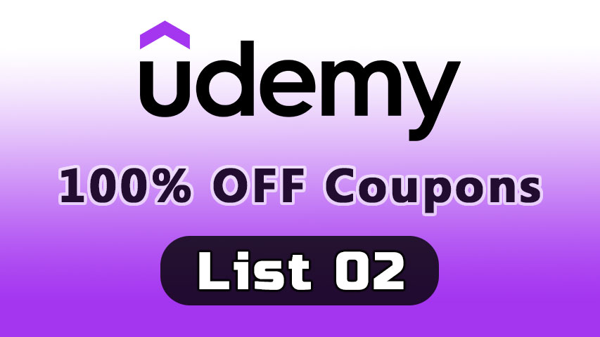 100% OFF Udemy Coupons List 02 - UdemyFreeCoup