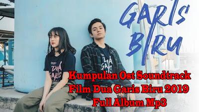 Lagu OST Soundtrack Film Dua Garis Biru