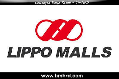 Lowongan Kerja Resmi PT. Lippo Malls Indonesia