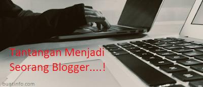Buat Info - Tantangan Menjadi Seorang Blogger