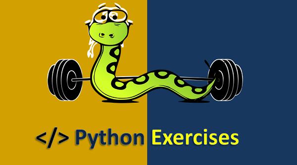 python,python tutorial,python programming,python exercises,python 3,python for beginners,learn python,python (programming language),exercise,python exercise,python exercise problems,python 3 tutorial,python tutorial for beginners,python course,python tutorials,python basics,exercises,python problems,python exercises for beginners,python exercises with solutions,python exercise for beginners,python tutorial with exercise